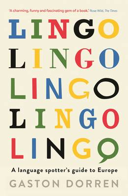Lingo A Language Spotters Guide to Europe by Gaston Dorren