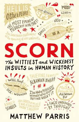 Cover for Scorn The Wittiest and Wickedest Insults in Human History by Matthew Parris