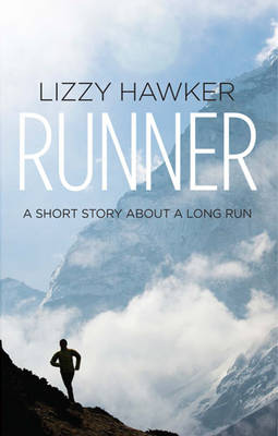 Runner A Short Story About a Long Run by Lizzy Hawker