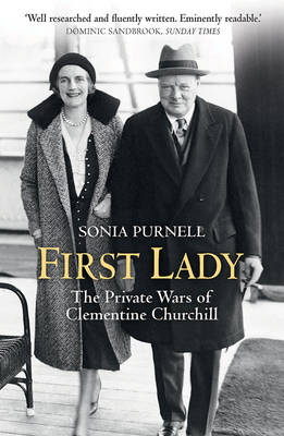 First Lady The Life and Wars of Clementine Churchill by Sonia Purnell