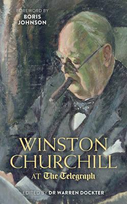 Winston Churchill at the Telegraph by Dr. A. Warren Dockter