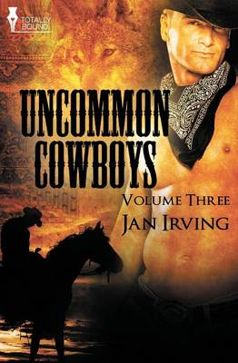 Uncommon Cowboys Vol 3 by Jan Irving