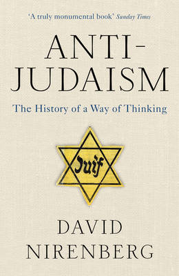 Anti-Judaism by David Nirenberg