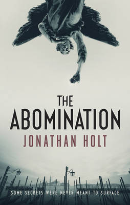 The Abomination by Jonathan Holt