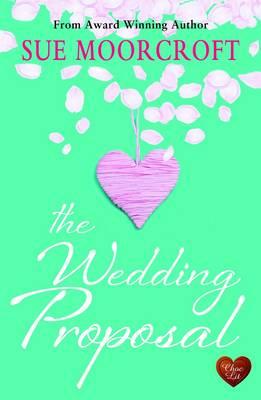 The Wedding Proposal by Sue Moorcroft