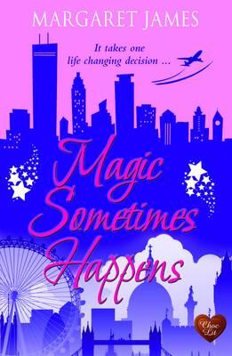 Magic Sometimes Happens by Margaret James