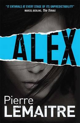 Alex The Brigade Criminelle Trilogy by Pierre Lemaitre