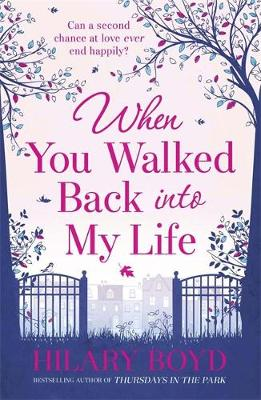 When You Walked Back Into My Life by Hilary Boyd
