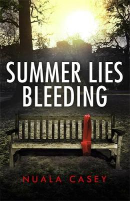 Summer Lies Bleeding by Nuala Casey