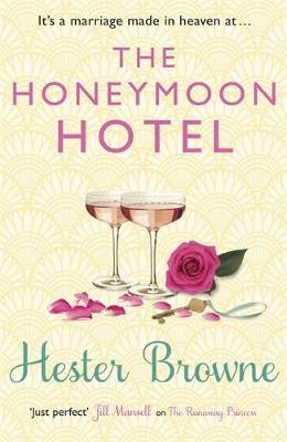 The Honeymoon Hotel by Hester Browne