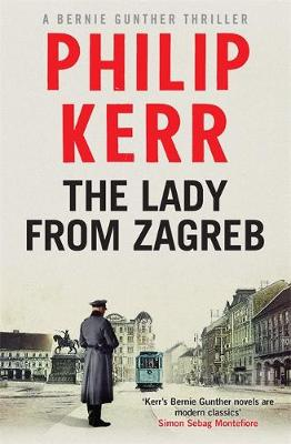 The Lady from Zagreb by Philip Kerr