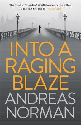 Into a Raging Blaze by Andreas Norman