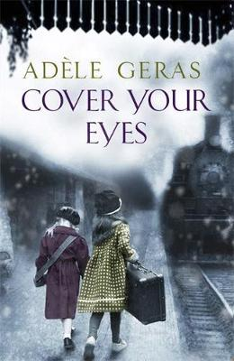 Cover Your Eyes by Adele Geras