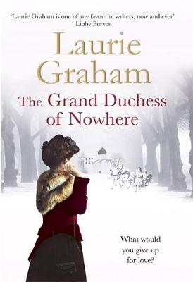 The Grand Duchess of Nowhere by Laurie Graham