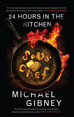 Sous Chef 24 Hours in the Kitchen by Michael J. Gibney