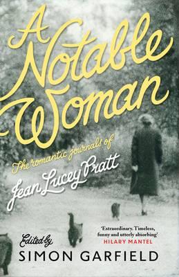 A Notable Woman The Romantic Journals of Jean Lucey Pratt by Jean Lucey Pratt, Simon Garfield