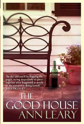 The Good House by Ann Leary