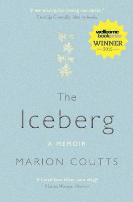The Iceberg A Memoir by Marion Coutts