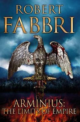 Arminius The Limits of Empire by Robert Fabbri