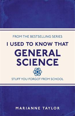 I Used to Know That General Science by Marianne Taylor