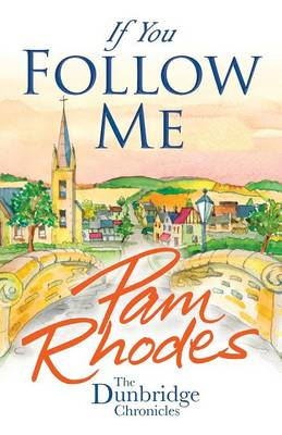 If You Follow Me By the Author of 'Fisher of Men' by Pam Rhodes