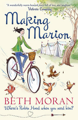 Making Marion Where's Robin Hood When You Need Him? by Beth Moran