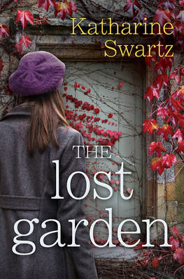 The Lost Garden by Katharine Swartz