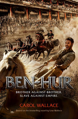 Ben-Hur A Tale of the Christ by Carol Wallace