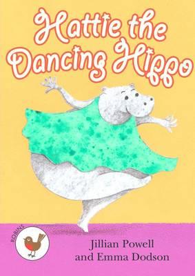 Hattie the Dancing Hippo by Jillian Powell