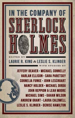 In the Company of Sherlock Holmes Stories Inspired by the Holmes Canon by Laurie R King, Leslie Klinger