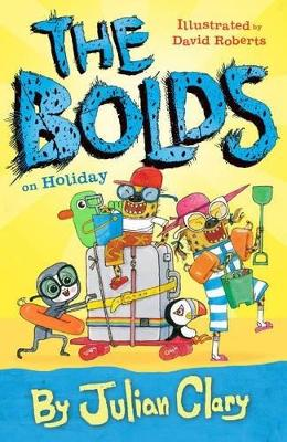 Cover for The Bolds on Holiday by Julian Clary