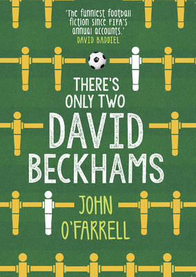 There's Only Two David Beckhams by John O'farrell