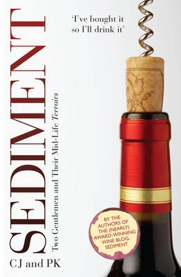 Sediment Two Gentlemen and Their Mid-Life Terroirs by Charles Jennings, Paul Keers
