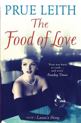 The Food of Love Laura's Story by Prue Leith