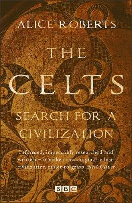 The Celts by Dr. Alice Roberts
