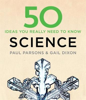 50 Science Ideas You Really Need to Know by Gail Dixon, Dr. Paul Parsons