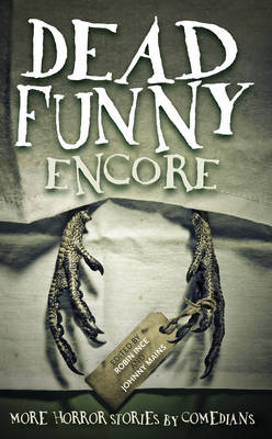 Dead Funny: Encore by Robin Ince