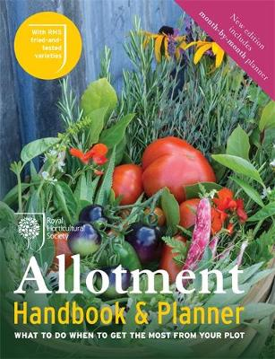 The RHS Allotment Handbook - The Expert Guide for Every Fruit and Veg Grower by Royal Horticultural Society