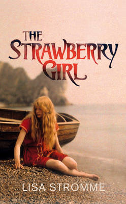 The Strawberry Girl by Lisa Stromme