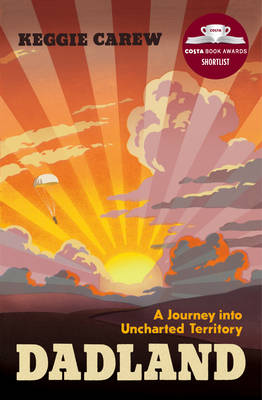 Cover for Dadland A Journey into Uncharted Territory by Keggie Carew