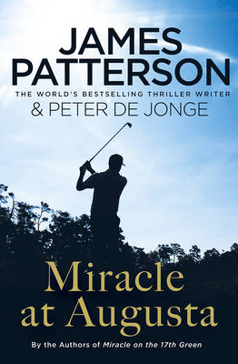 Miracle at Augusta by James Patterson