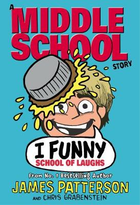 I Funny: School of Laughs by James Patterson