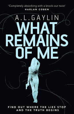 What Remains of Me by A. L. Gaylin