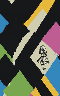 Alice's Adventures in Wonderland (150th Anniversary Edition with Dame Vivienne Westwood) by Lewis Carroll