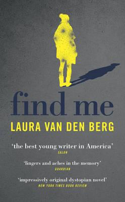 Find Me by Laura van den Berg