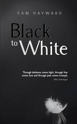Black to White by Sam Hayward