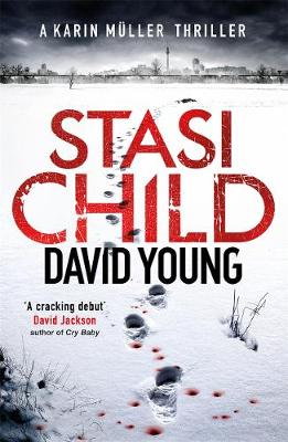 Stasi Child A Compelling Cold War Thriller by David Young