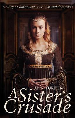 A Sister's Crusade by Ann Turner