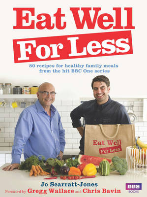 Eat Well for Less by Gregg Wallace, Chris Bavin, Jo Scarratt-Jones, Helena Caldon