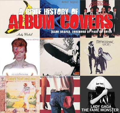 A Brief History of Album Covers (2017 Update) by Jason Draper